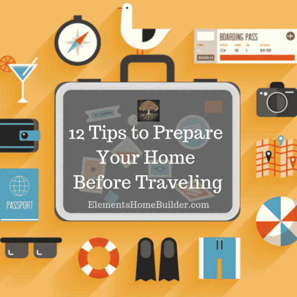 "Graphic of a suitcase and items needed when traveling on ""12 Tips to Prepare Your Home Before Traveling,"" an article by Elements Design Build"
