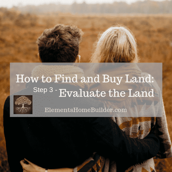 Photo of a man and woman looking out over raw land on How to Find and Buy Land: Step 3 - Evaluate the Land, an article by Elements Design Build
