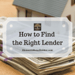 """Photo of a stack of cash with a model of a home behind it on """"How to Find the Right Lender,"""" an article by Elements Design Build, Custom Home Builder Greenville SC"""