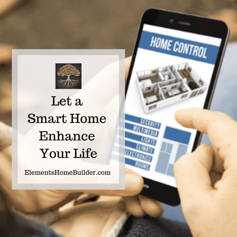 Let a Smart Home Enhance Your Life