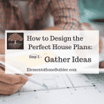 "Photo of a man and woman reviewing a set of house plans on ""How to Design the Perfect House Plans: Step 1 - Gather Ideas"" Article By Elements Design Build"