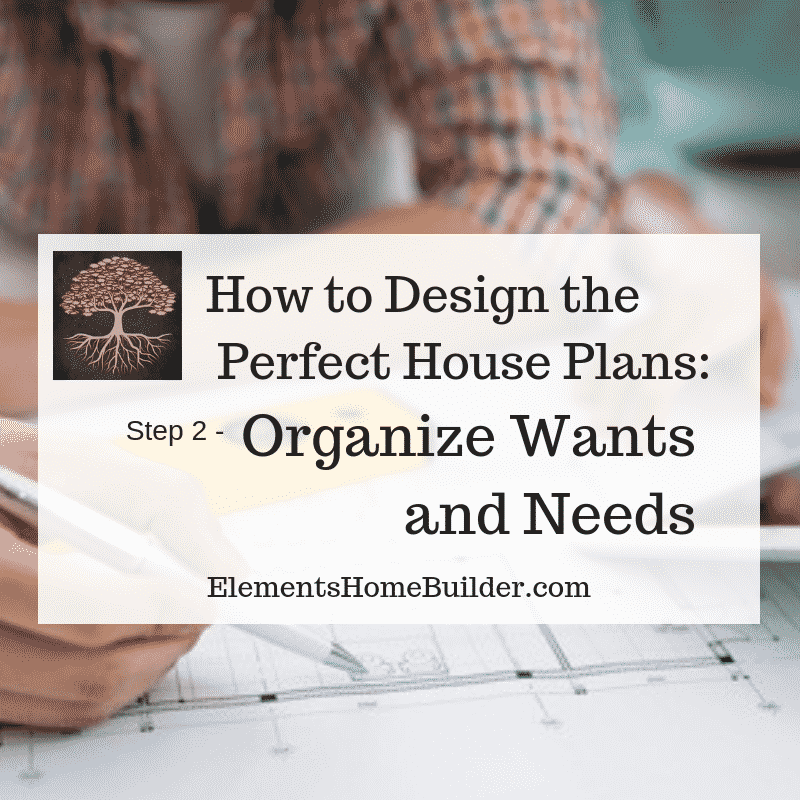 "Photo of a man and woman reviewing floor plans on ""How to Design the Perfect House Plans: Step 2 - Organize Wants and Needs,"" an article by Elements Design Build"