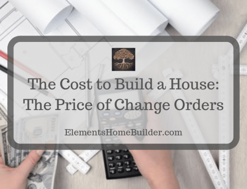 The Cost to Build a House:  The Price of Change Orders
