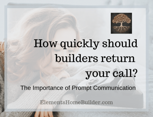 How quickly should builders return your call?