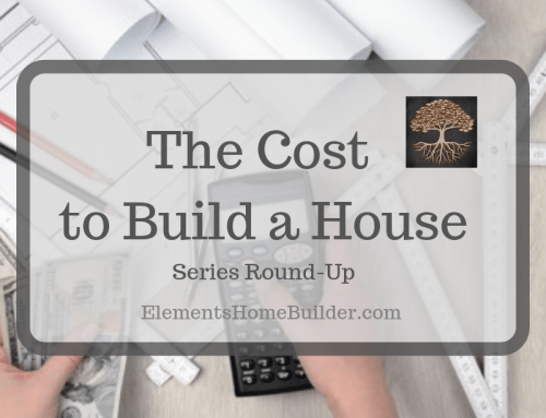 The Cost to Build a House: Series Round-Up