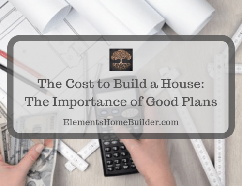 The Cost to Build a House: The Importance of Good Plans