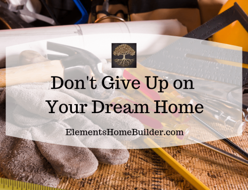 Don't Give Up on Your Dream Home