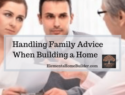 Handling Family Advice When Building a Home