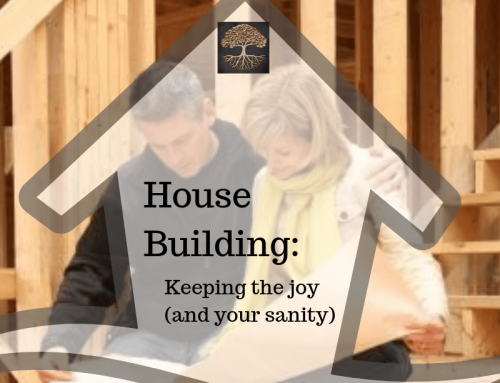 House Building: Keeping the joy (and your sanity)