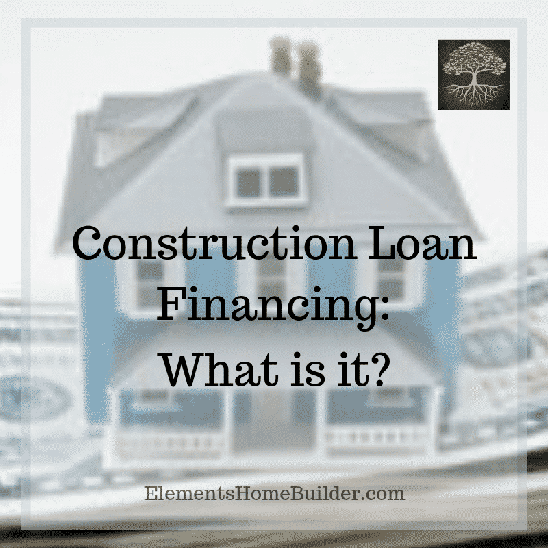 Photo of a house sitting on a stack of money on Construction Loan Financing: What is it?, an article by Elements Design Build, Custom Home Builder Greenville SC