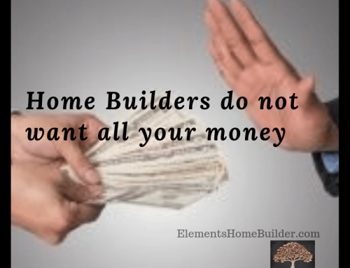 Home Builders do not want all your money