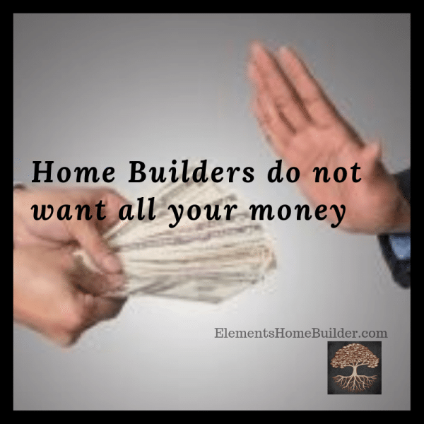 "Photo of a hand making the ""stop"" sign as someone else tries to hand them money on ""Home Builders do not want all your money,"" an article by Elements Design Build, Custom Home Builder Greenville SC"
