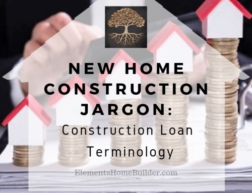 New Home Construction Jargon: Construction Loan Terminology
