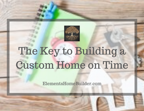 The Key to Building a Custom Home on Time