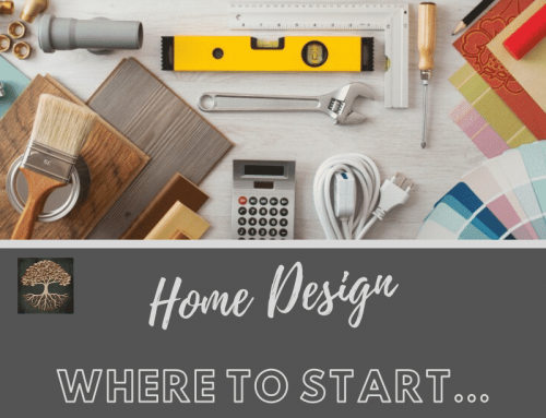 Home Design: Where to Start . . .