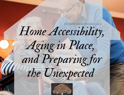 Home Accessibility, Aging in Place, and Preparing for the Unexpected