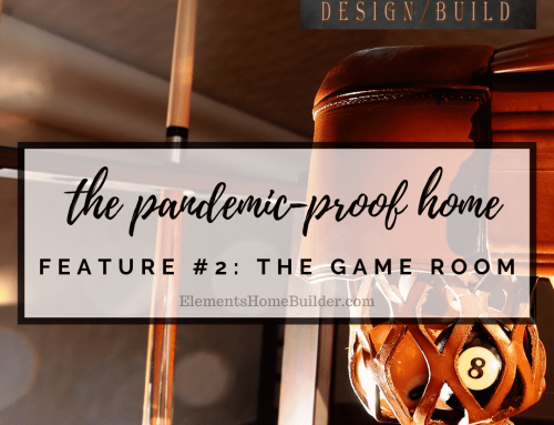 The Pandemic-Proof Home: Feature #2 – The Game Room