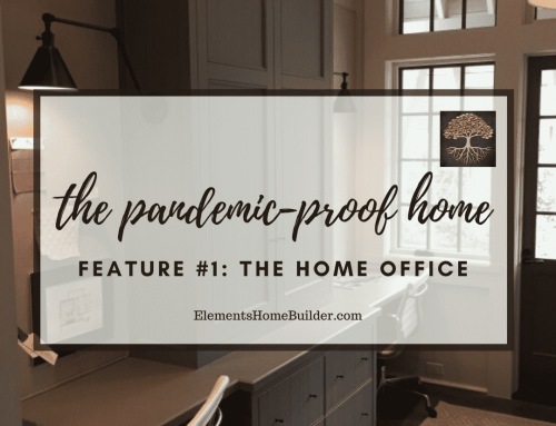The Pandemic-Proof Home: Feature #1 – The Home Office