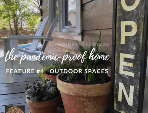 The Pandemic-Proof Home: Feature #4 – Outdoor Spaces